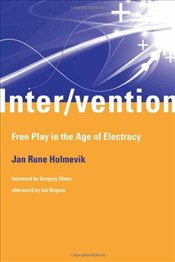 Inter/vention : Free Play in the Age of Electracy - Holmevik, Jan Rune