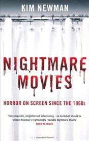 Nightmare Movies : Horror on Screen Since the 1960s - Newman, Kim