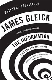 Information: A History, a Theory, a Flood (Vintage) - Gleick, James