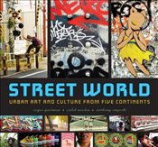 Street World : Urban Art and Culture from Five Continents - Gastman, Roger