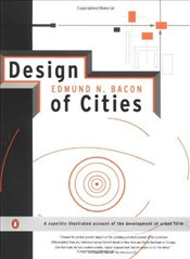 Design of Cities : Revised Edition - Bacon, Edmund N.