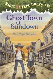 Magic Tree House #10: Ghost Town at Sundown - Osborne, Mary Pope