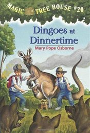Magic Tree House #20: Dingoes at Dinnertime - Osborne, Mary Pope
