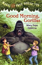 Magic Tree House #26: Good Morning, Gorillas - Osborne, Mary Pope