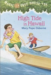 Magic Tree House #28: High Tide in Hawaii - Osborne, Mary Pope
