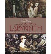 Goblins of Labyrinth - Froud, Brian