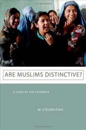 Are Muslims Distinctive? : A Look at the Evidence - Fish, M. Steven