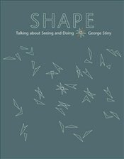 Shape : Talking About Seeing and Doing - Stiny, George