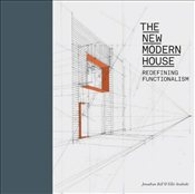New Modern House : Redefining Functionalism - Bell, Jonathan