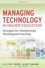 Managing Technology in Higher Education : Strategies for Transforming Teaching and Learning -