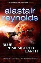 Blue Remembered Earth : Poseidons Children 1 - Reynolds, Alastair