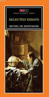 Selected Essays - Montaigne, Michel De