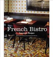 French Bistro Seasonal Recipes - Auboyneau, Bertrand