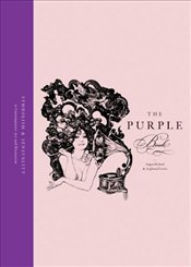 Purple Book : Sensuality and Symbolism in Contemporary Art and Illustration - Hyland, Angus