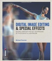 Digital Image Editing and Special Effects - Freeman, Michael
