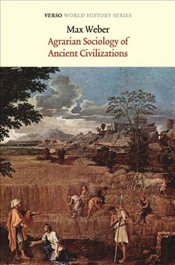 Agrarian Sociology of Ancient Civilizations - Weber, Max