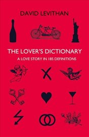 Lovers Dictionary : A Love Story in 185 Definitions - Levithan, David