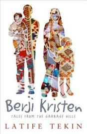 Berji Kristin : Tales from the Garbage Hills - Tekin, Latife
