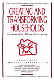 Creating and Transforming Households : The Constraints of the World Economy - Wallerstein, Immanuel