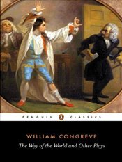 Way of the World and Other Plays - Congreve, William