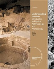 Understanding Humans : An Introduction to Physical Anthropology and Archaeology - Lewis, Barry