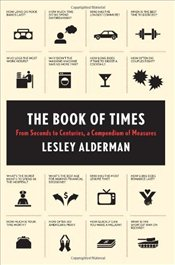 Book of Times : From Seconds to Centuries, a Compendium of Measures - Alderman, Lesley