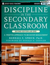 Discipline in the Secondary Classroom : A Positive Approach to Behavior Management - Sprick, Randall S.