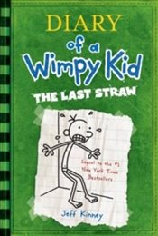 Diary of a Wimpy Kid : The Last Straw - Kinney, Jeff