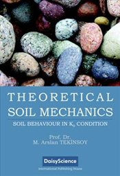 Theoretical Soil Mechanics - Tekinsoy, Arslan