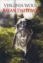 Bayan Dalloway - Woolf, Virginia