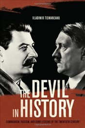 Devil in History : Communism, Fascism, and Some Lessons of the Twentieth Century - Tismaneanu, Vladimir