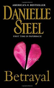 Betrayal : A Novel - Steel, Danielle