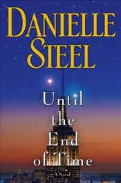 Until the End of Time - Steel, Danielle