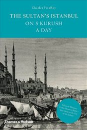Sultans Istanbul on Five Kurush a Day - FitzRoy, Charles