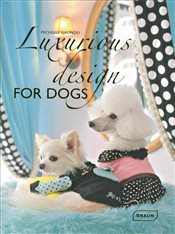 Luxurious Design for Dogs - Galindo, Michelle