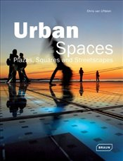 Urban Spaces : Plazas, Squares and Streetscapes : Plazas, Squares & Streetscapes - Van Uffelen, Chris
