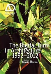 Digital Turn in Architecture 1992-2012 : AD Reader - Carpo, Mario