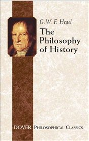 Philosophy of History - Hegel, George Wilhelm Friedrich