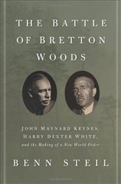 Battle of Bretton Woods - Steil, Benn