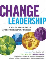 Change Leadership : A Practical Guide to Transforming Schools (Jossey-Bass Education) - Wagner, Tony
