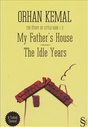 My Father's House : The Idle Years - Kemal, Orhan