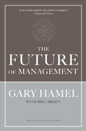 Future of Management - Hamel, Gary