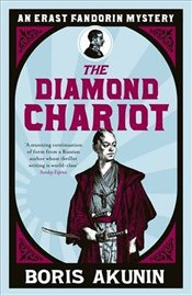 Diamond Chariot : The Further Adventures of Erast Fandorin 10 - Akunin, Boris