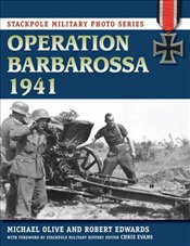 Operation Barbarossa, 1941 (Stackpole Military Photo) - Olive, Michael