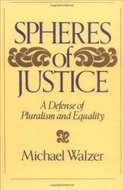 Spheres of Justice : A Defense of Pluralism and Equality - Walzer, Michael