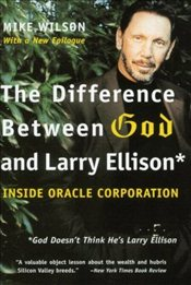 Difference Between God and Larry Ellison : God Doesnt Think Hes Larry Ellison - Wilson, Mike