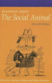 Readings About the Social Animal - Aronson, Joshua