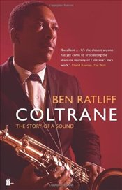 Coltrane : The Story of a Sound - Ratliff, Ben