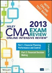 Wiley CMA Exam Review 2013 Online Intensive Review + Test Bank : Complete Set - IMA