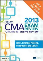 Wiley CMA Exam Review 2013 Online Intensive Review + Test Bank : Financial Planning, Performance - IMA